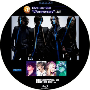 wowow 「L'Arc~en~Ciel 25th L'Anniversary LIVE」bdラベル・dvd ...